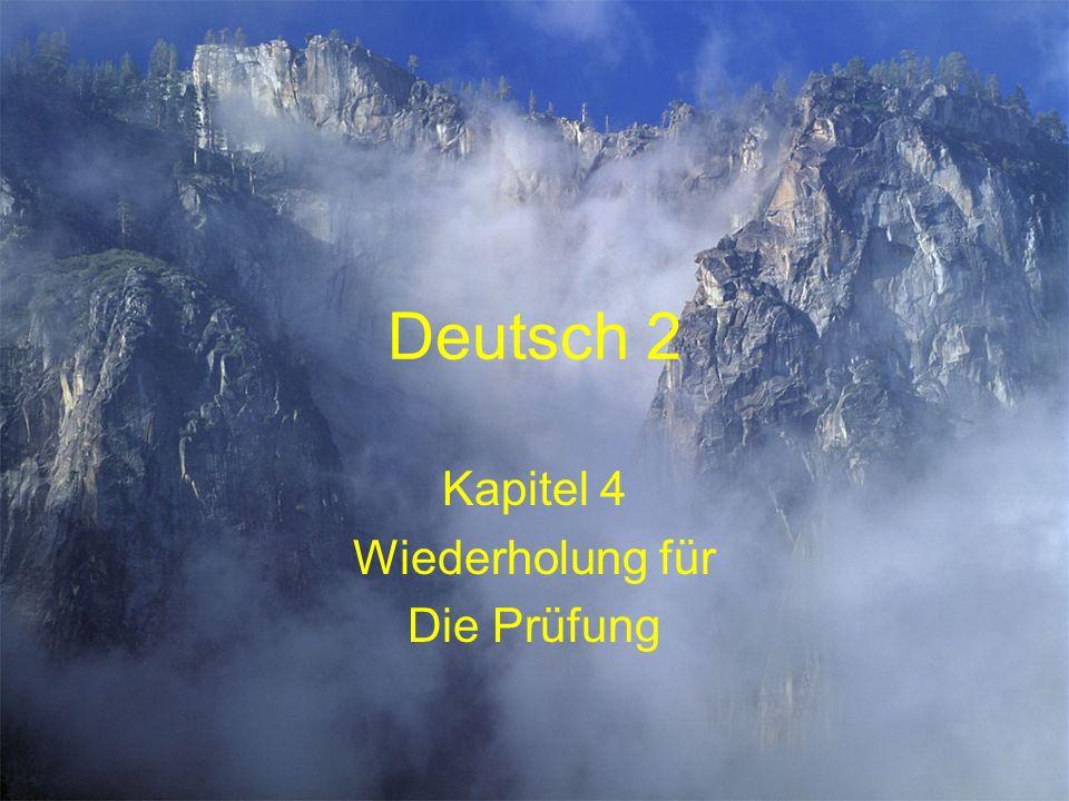 Deutsch 2 Kapitel 4 Wiederholung für Die Prüfung