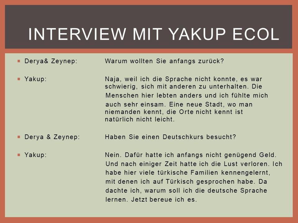  Derya& Zeynep:Warum wollten Sie anfangs zurück.