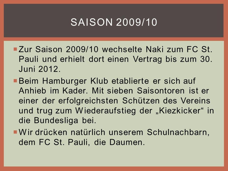  Zur Saison 2009/10 wechselte Naki zum FC St. Pauli und erhielt dort einen Vertrag bis zum 30.