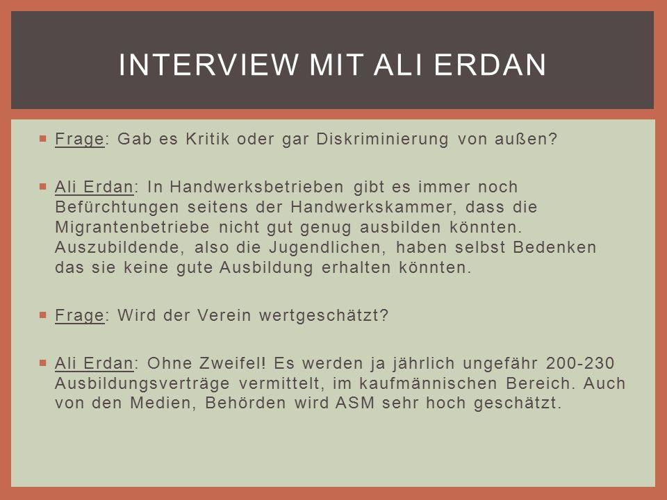  Frage: Gab es Kritik oder gar Diskriminierung von außen.