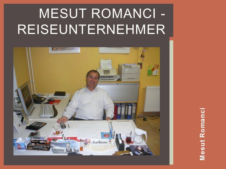 Mesut Romanci MESUT ROMANCI - REISEUNTERNEHMER