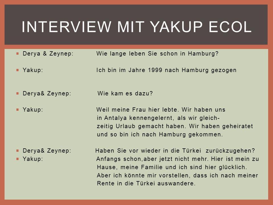  Derya & Zeynep:Wie lange leben Sie schon in Hamburg.
