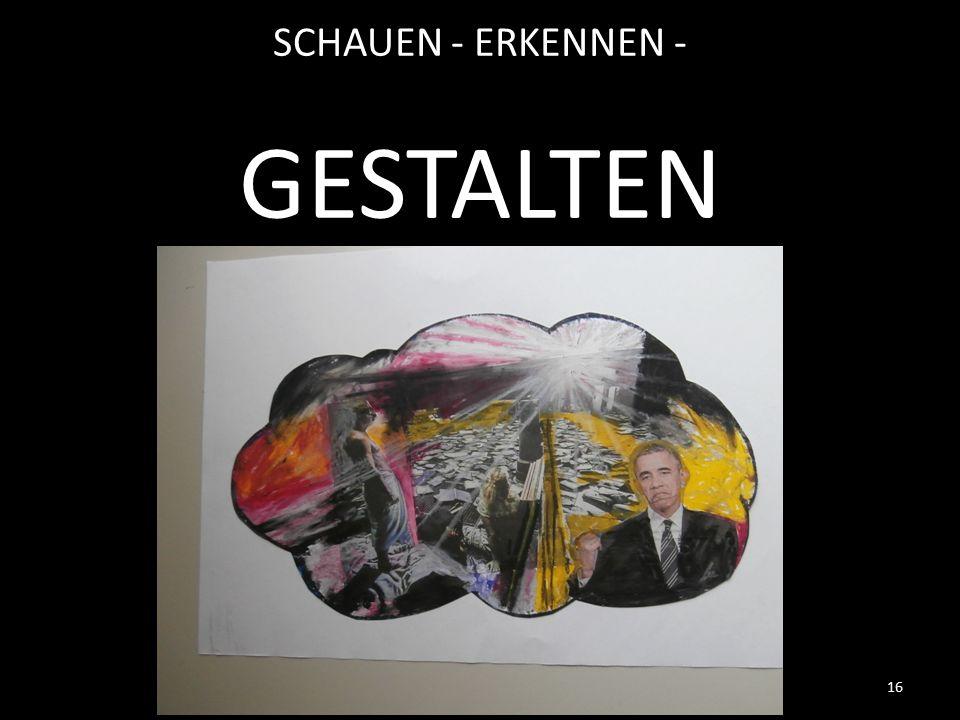 16 SCHAUEN - ERKENNEN - GESTALTEN