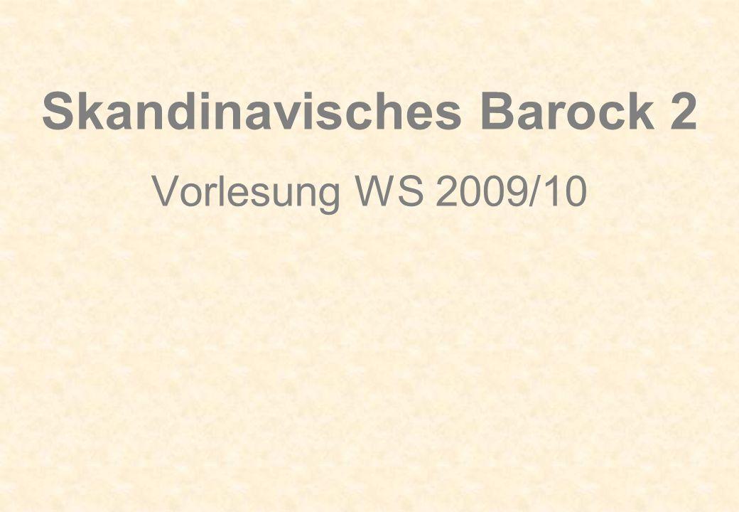 Skandinavisches Barock 2 Vorlesung WS 2009/10