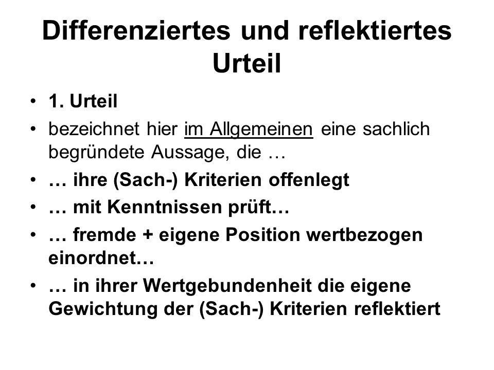 Differenziertes und reflektiertes Urteil 1.