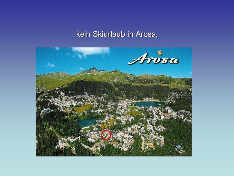 kein Skiurlaub in Arosa,