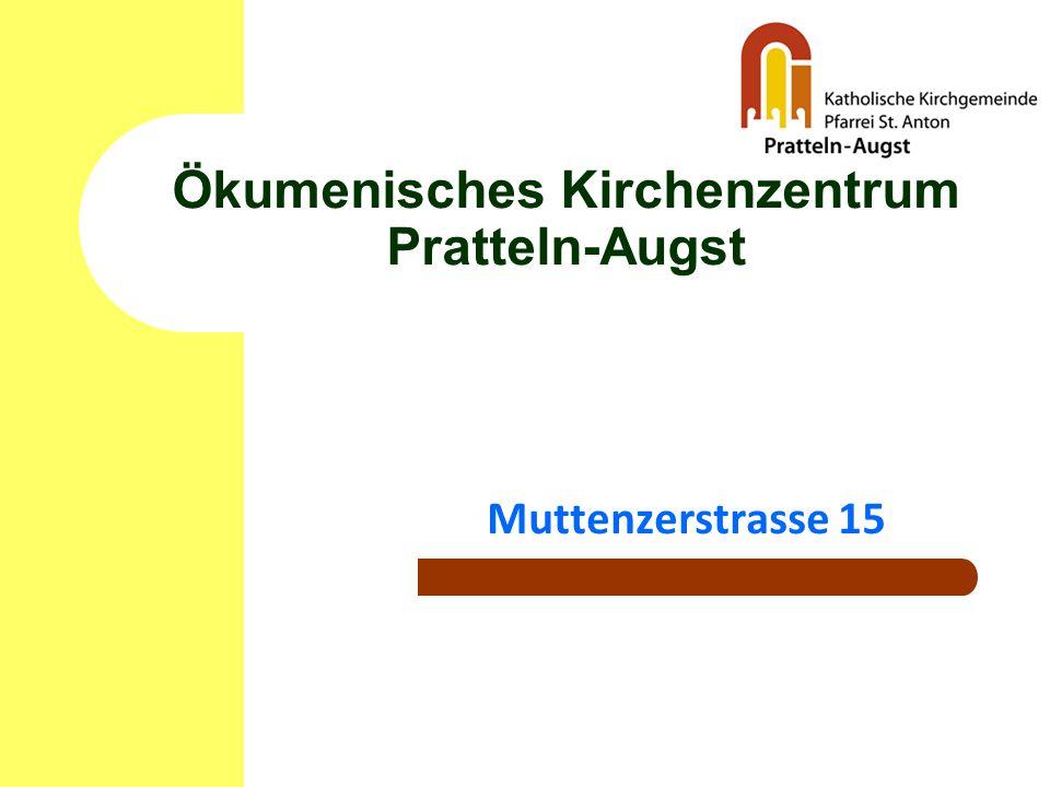 Ökumenisches Kirchenzentrum Pratteln-Augst Muttenzerstrasse 15