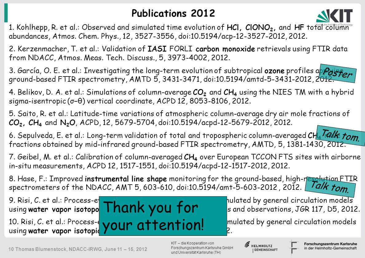 KIT – die Kooperation von Forschungszentrum Karlsruhe GmbH und Universität Karlsruhe (TH) 10 Thomas Blumenstock, NDACC-IRWG, June 11 – 15, 2012 1.