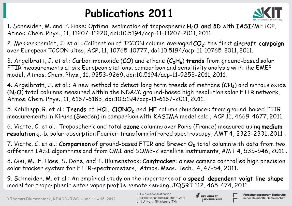 KIT – die Kooperation von Forschungszentrum Karlsruhe GmbH und Universität Karlsruhe (TH) 9 Thomas Blumenstock, NDACC-IRWG, June 11 – 15, 2012 1.