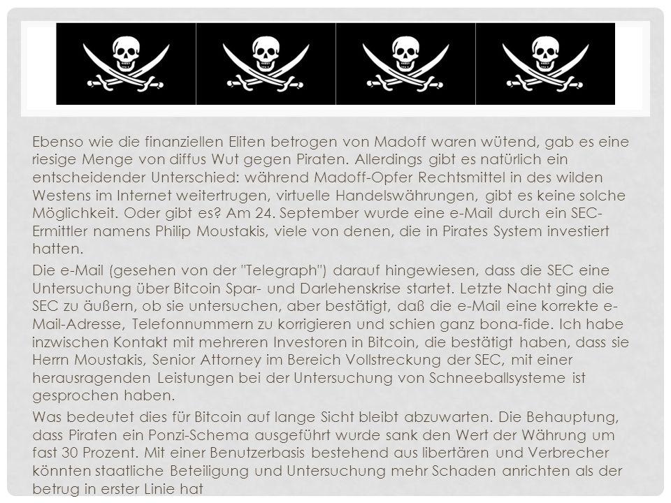 Ebenso wie die finanziellen Eliten betrogen von Madoff waren wütend, gab es eine riesige Menge von diffus Wut gegen Piraten.