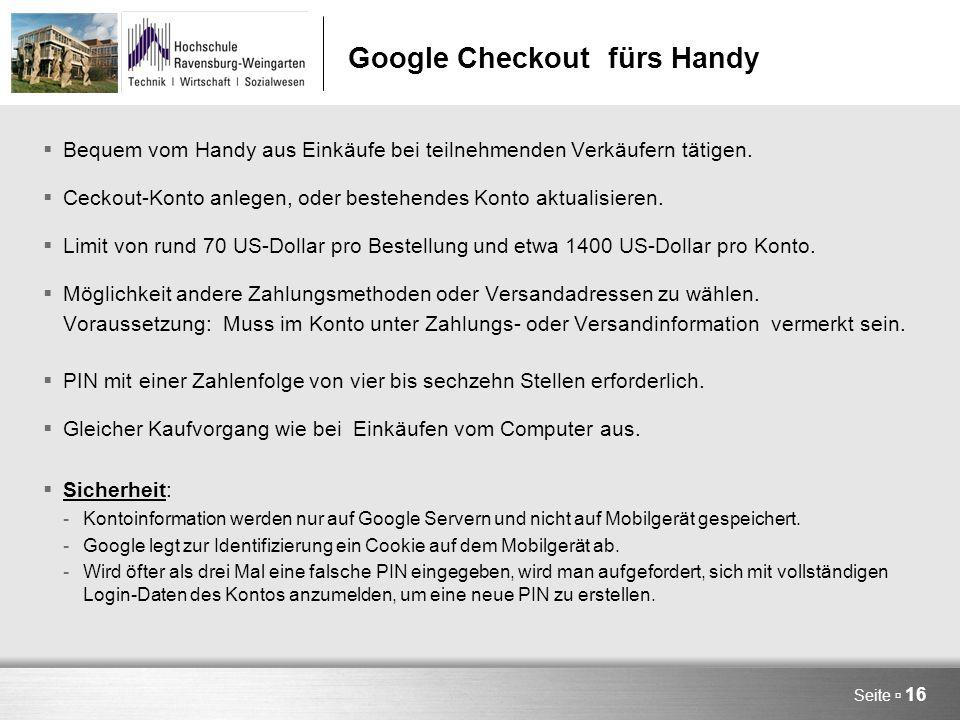 Google Checkout fürs Handy  Bequem vom Handy aus Einkäufe bei teilnehmenden Verkäufern tätigen.