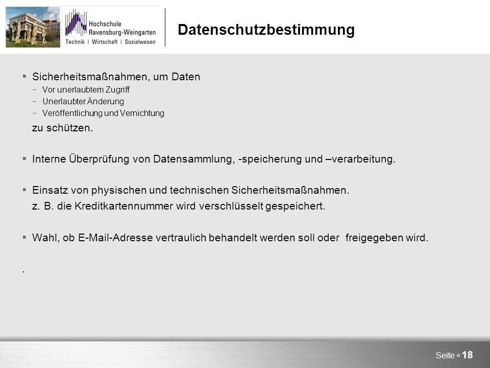 Seite  18 Datenschutzbestimmung  Sicherheitsmaßnahmen, um Daten  Vor unerlaubtem Zugriff  Unerlaubter Änderung  Veröffentlichung und Vernichtung zu schützen.