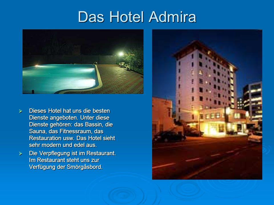 Das Hotel Admira  Dieses Hotel hat uns die besten Dienste angeboten. Unter diese Dienste gehören: das Bassin, die Sauna, das Fitnessraum, das Restaur