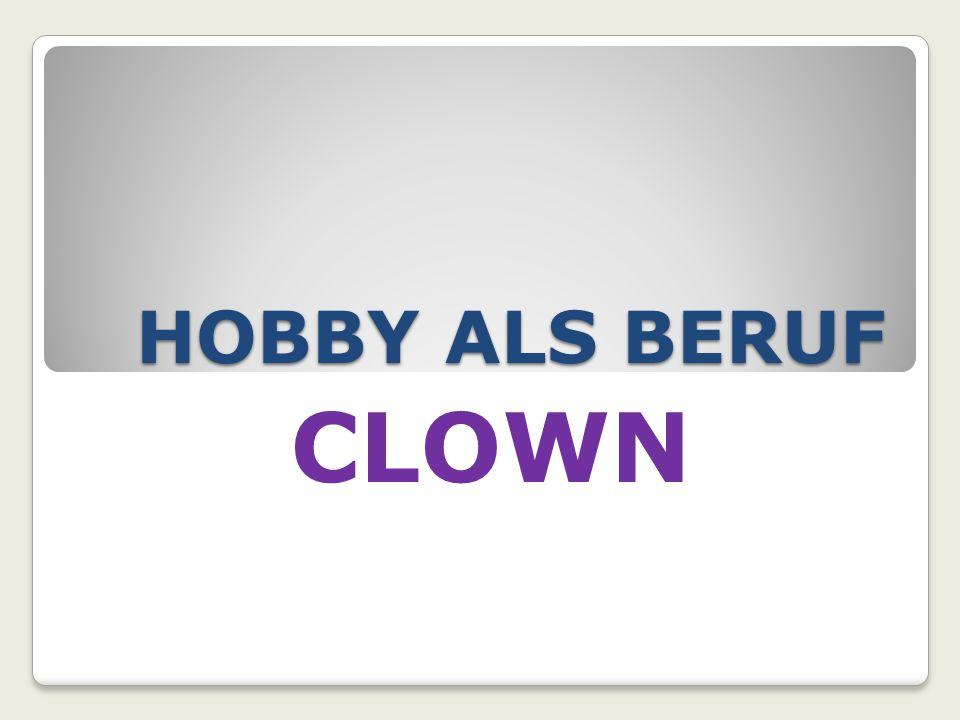 HOBBY ALS BERUF CLOWN