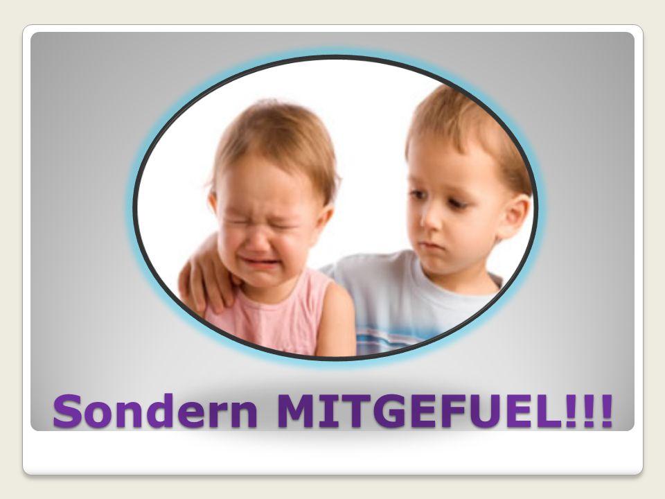Sondern MITGEFUEL!!!