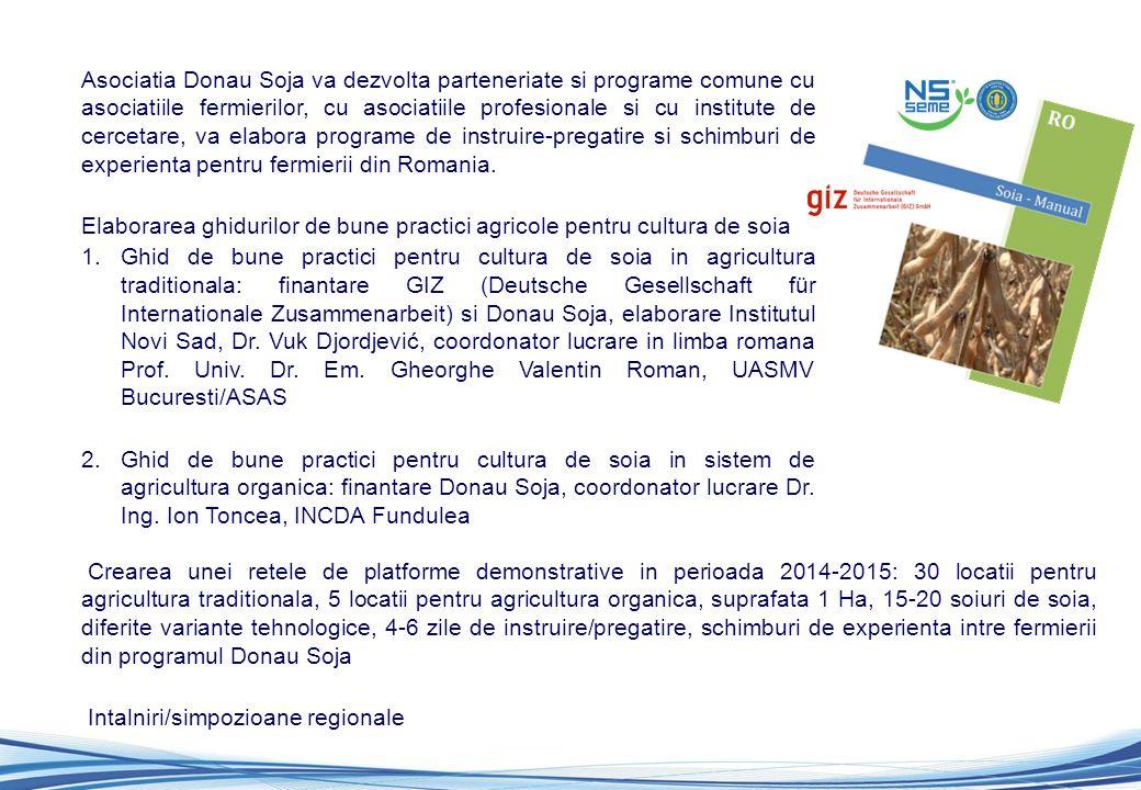 Asociatia Donau Soja va dezvolta parteneriate si programe comune cu asociatiile fermierilor, cu asociatiile profesionale si cu institute de cercetare,
