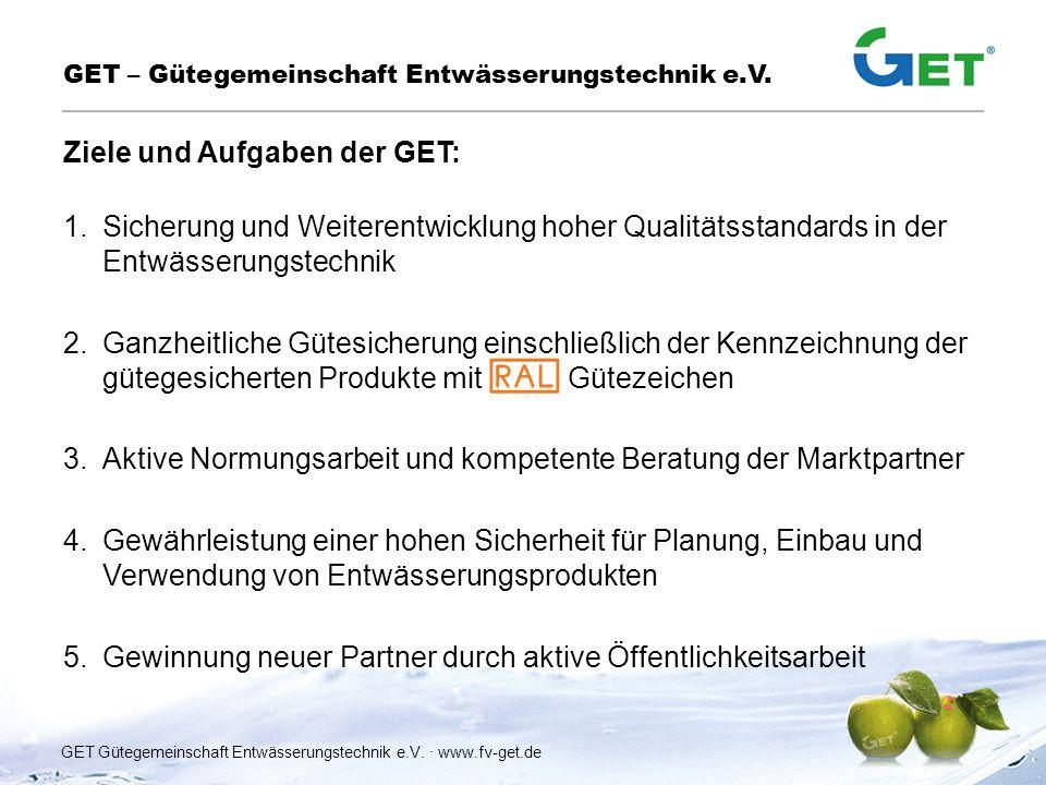 1.Sicherung und Weiterentwicklung hoher Qualitätsstandards in der Entwässerungstechnik 2.Ganzheitliche Gütesicherung einschließlich der Kennzeichnung