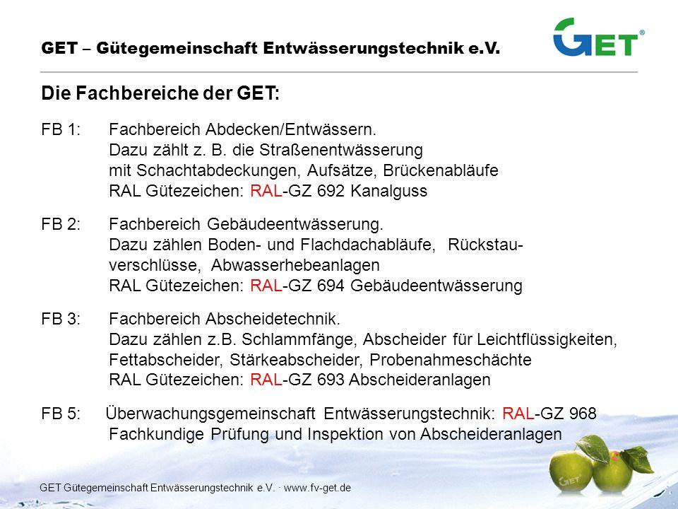FB 1:Fachbereich Abdecken/Entwässern. Dazu zählt z. B. die Straßenentwässerung mit Schachtabdeckungen, Aufsätze, Brückenabläufe RAL Gütezeichen: RAL-G
