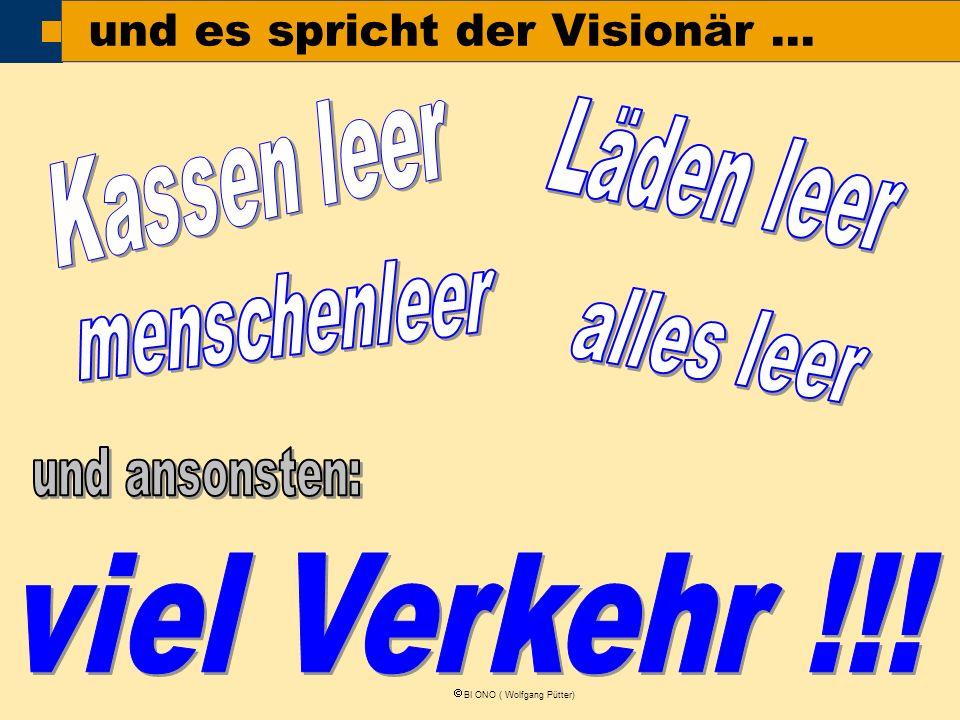 BI ONO ( Wolfgang Pütter) und es spricht der Visionär …