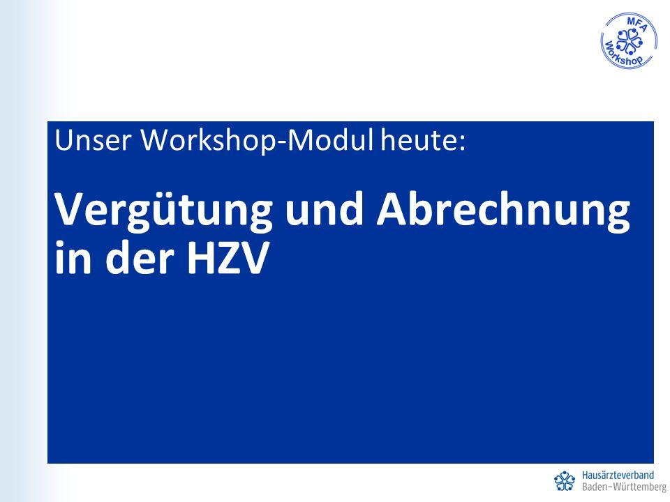 Unser Workshop-Modul heute: Vergütung und Abrechnung in der HZV