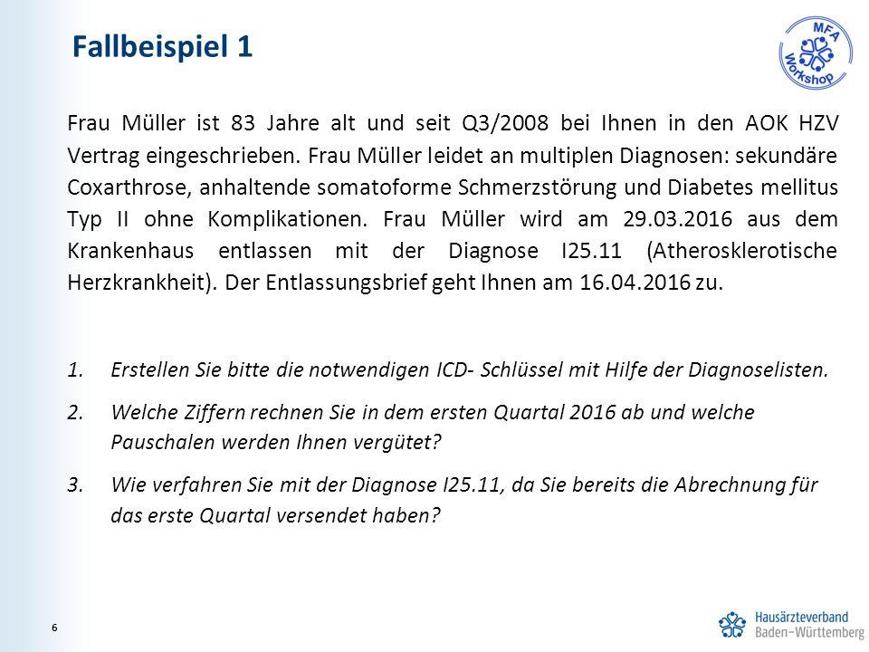 Fallbeispiel 1 Frau Müller ist 83 Jahre alt und seit Q3/2008 bei Ihnen in den AOK HZV Vertrag eingeschrieben.