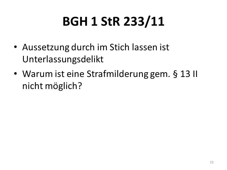 BGH 1 StR 233/11 Aussetzung durch im Stich lassen ist Unterlassungsdelikt Warum ist eine Strafmilderung gem.