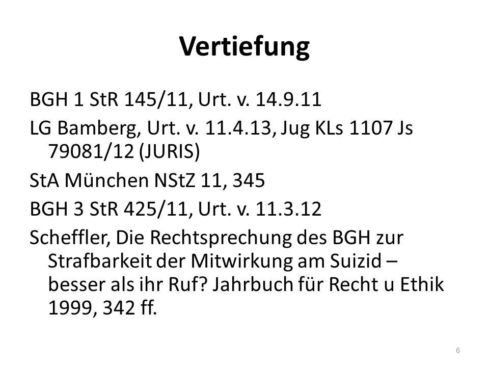 Vertiefung BGH 1 StR 145/11, Urt. v. 14.9.11 LG Bamberg, Urt. v. 11.4.13, Jug KLs 1107 Js 79081/12 (JURIS) StA München NStZ 11, 345 BGH 3 StR 425/11,