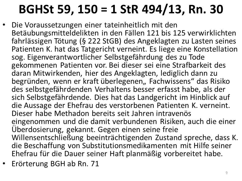 BGHSt 59, 150 = 1 StR 494/13, Rn. 30 Die Voraussetzungen einer tateinheitlich mit den Betäubungsmitteldelikten in den Fällen 121 bis 125 verwirklichte