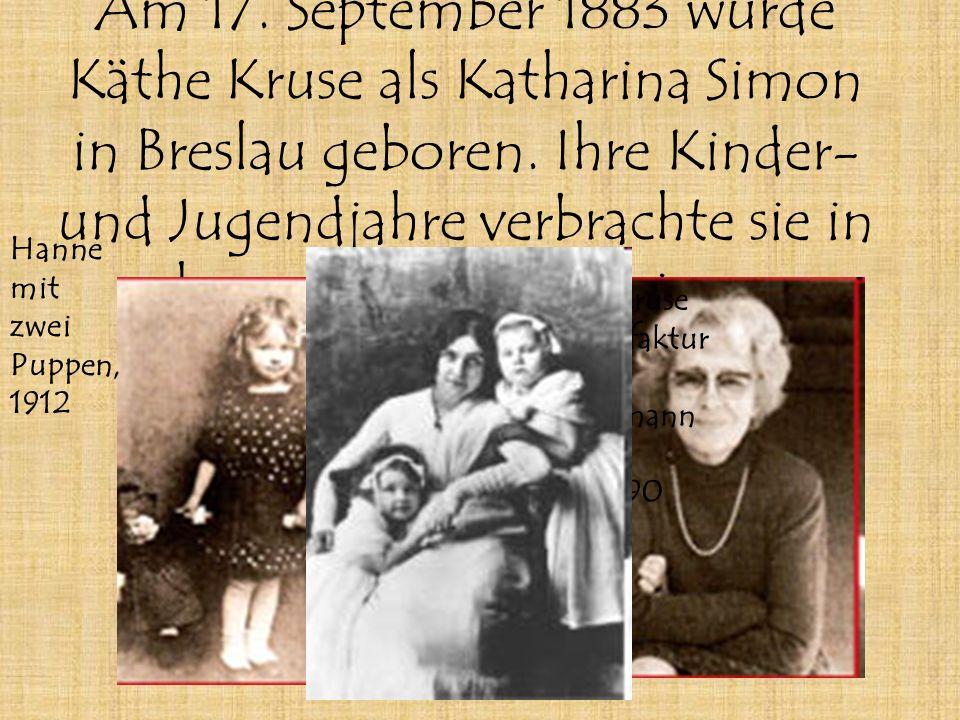 Am 17. September 1883 wurde Käthe Kruse als Katharina Simon in Breslau geboren.