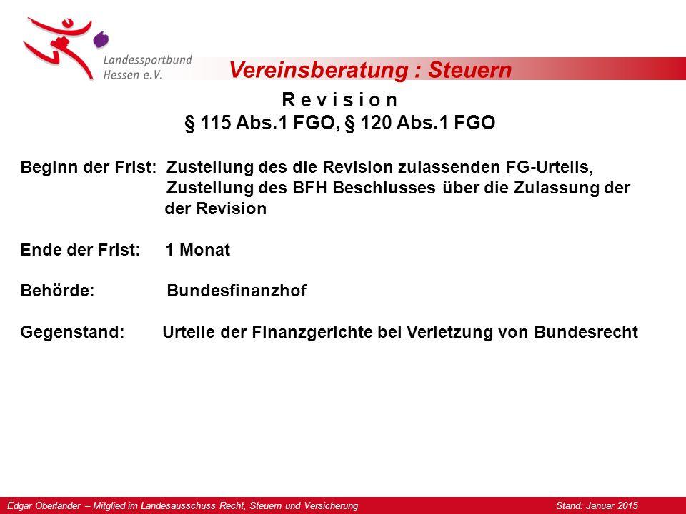 Vereinsberatung : Steuern R e v i s i o n § 115 Abs.1 FGO, § 120 Abs.1 FGO Beginn der Frist: Zustellung des die Revision zulassenden FG-Urteils, Zuste
