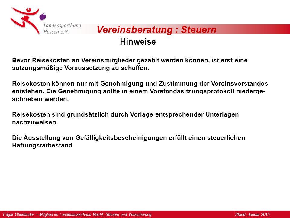 Vereinsberatung : Steuern Hinweise Edgar Oberländer – Mitglied im Landesausschuss Recht, Steuern und Versicherung Stand: Januar 2015 Bevor Reisekosten