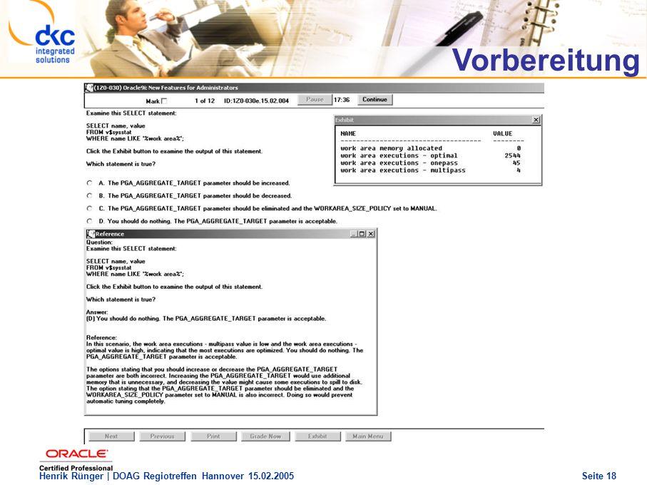 DOAG Regio Treffen Hannover 15.02.2005 The future of success Henrik Rünger | DOAG Regiotreffen Hannover 15.02.2005 Seite 18 Vorbereitung