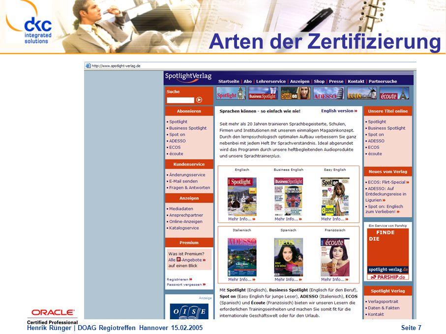 DOAG Regio Treffen Hannover 15.02.2005 The future of success Henrik Rünger | DOAG Regiotreffen Hannover 15.02.2005 Seite 8 Arten der Zertifizierung