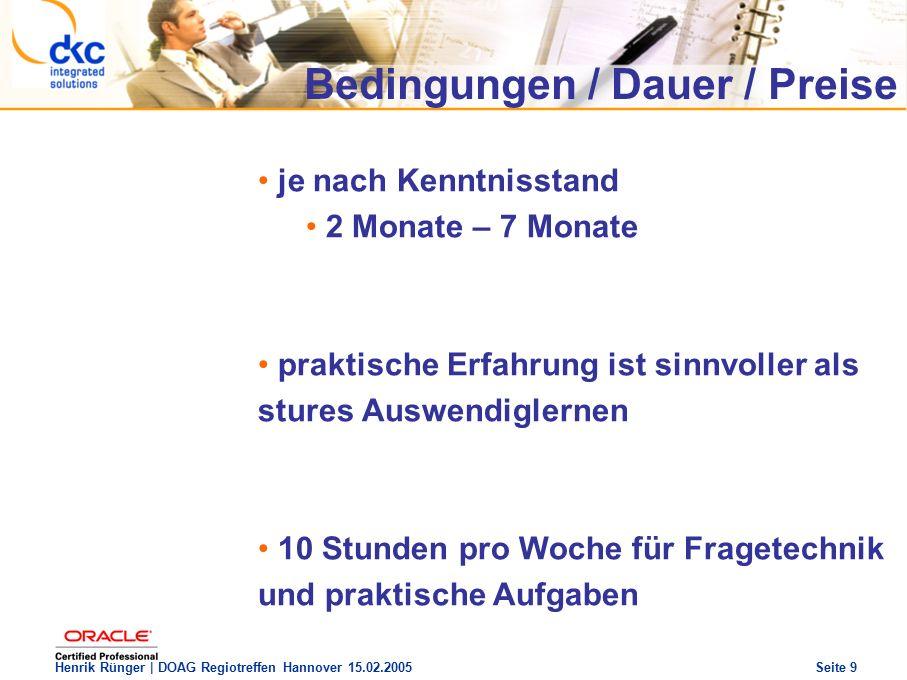 DOAG Regio Treffen Hannover 15.02.2005 The future of success Henrik Rünger | DOAG Regiotreffen Hannover 15.02.2005 Seite 20 Ausblick