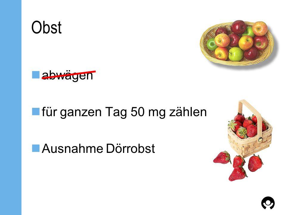 Hintergrund fast alle Obstsorten < 50 mg Phe / 100 g Ausnahmen:  Passionsfrucht, 60 mg Phe  Hollunder, 153 mg Phe