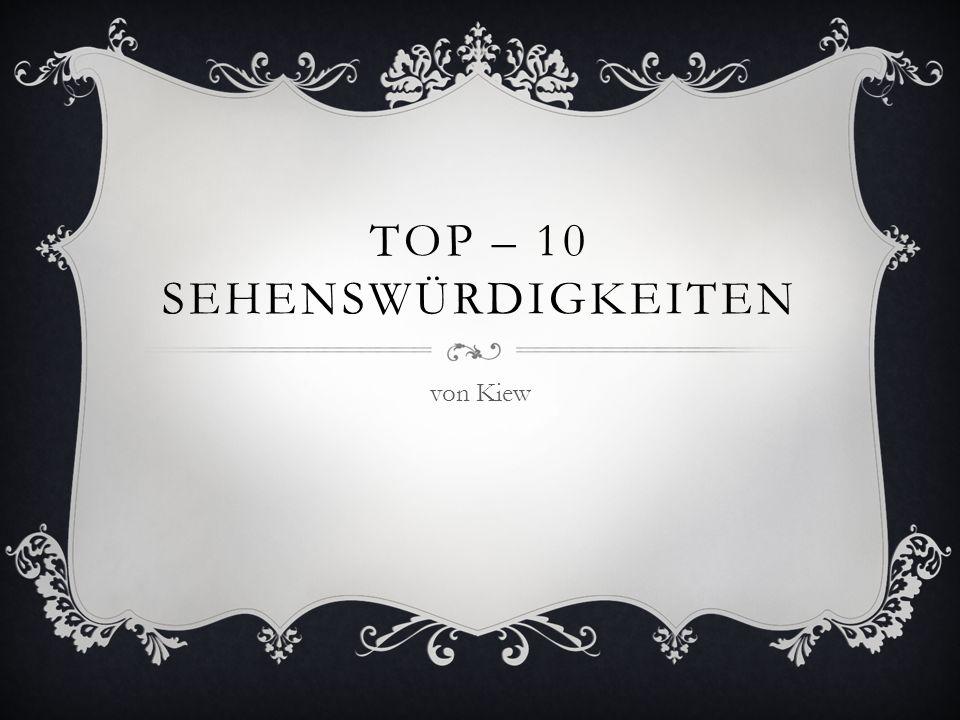 TOP – 10 SEHENSWÜRDIGKEITEN von Kiew