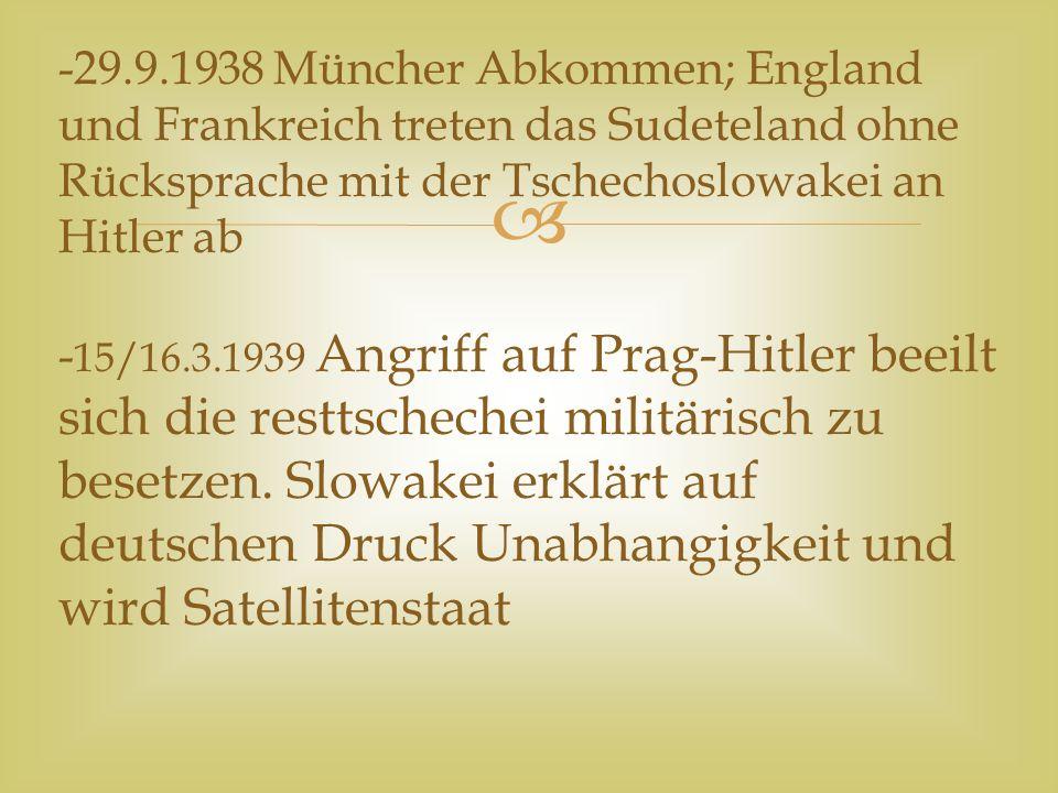  -23.8.1939 Hitler-Stalin- pakt nach Scheitern der Verhandlungen Stalins mit Westmächten Aufteilung Polens und Ostmitteleuropas Neutralitätspakt