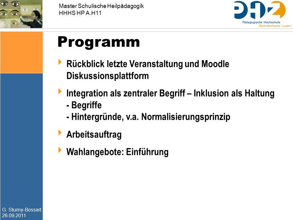 G. Sturny-Bossart 26.09.2011 Master Schulische Heilpädagogik HHHS HP A.H11 Programm  Rückblick letzte Veranstaltung und Moodle Diskussionsplattform 