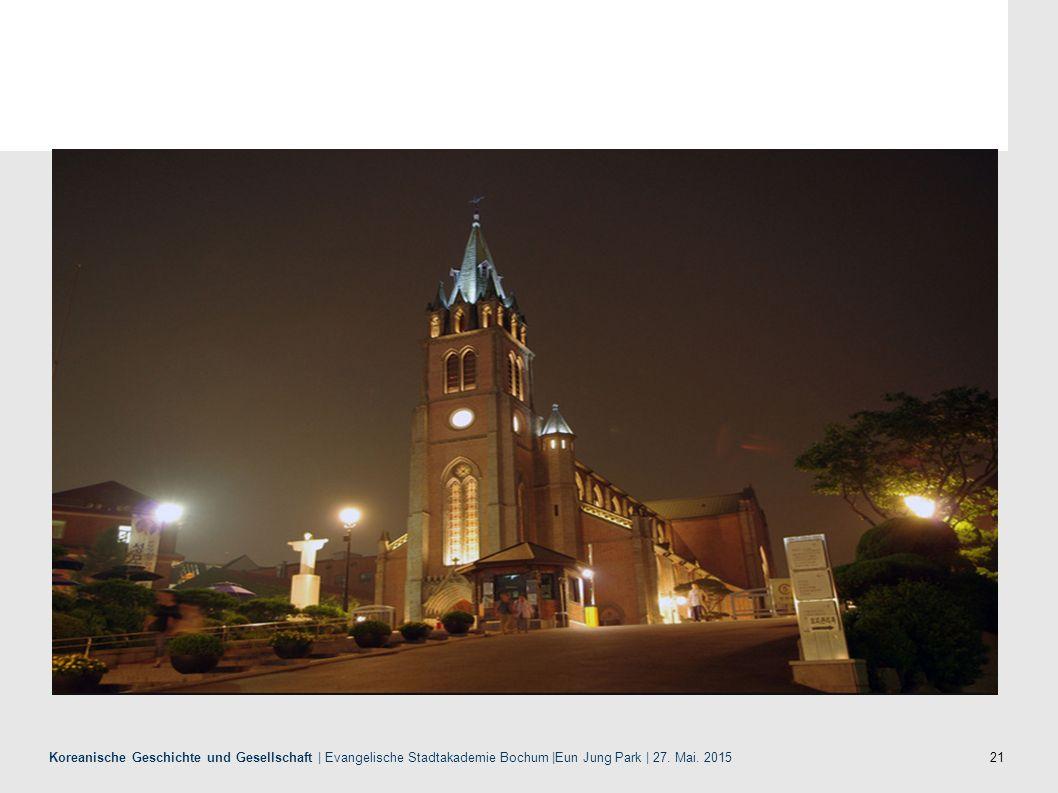 21 Koreanische Geschichte und Gesellschaft | Evangelische Stadtakademie Bochum |Eun Jung Park | 27. Mai. 2015