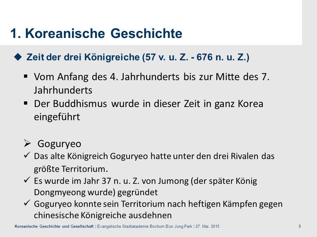 5 Koreanische Geschichte und Gesellschaft | Evangelische Stadtakademie Bochum |Eun Jung Park | 27. Mai. 2015 1. Koreanische Geschichte  Vom Anfang de