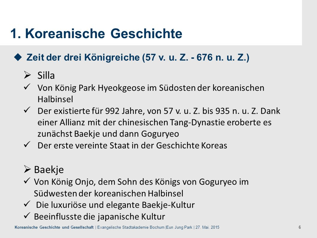 6 Koreanische Geschichte und Gesellschaft | Evangelische Stadtakademie Bochum |Eun Jung Park | 27. Mai. 2015 1. Koreanische Geschichte  Silla Von Kön