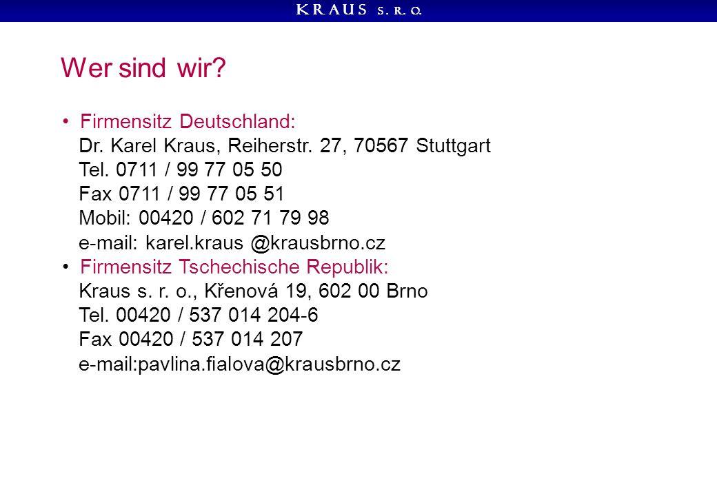 K R A U S s. r. o. Wer sind wir. Firmensitz Deutschland: Dr.