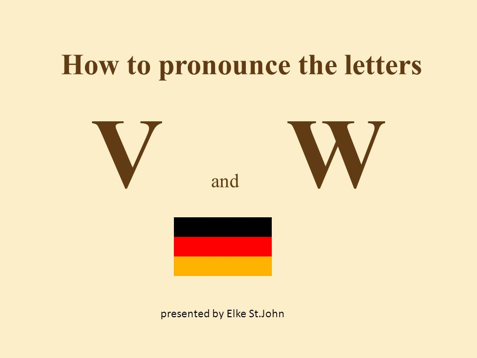 How to pronounce the letters V and W presented by Elke St.John