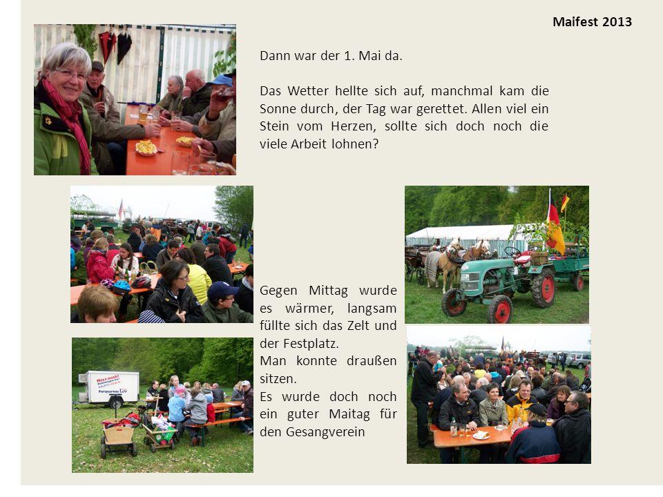 Maifest 2013 Dann war der 1. Mai da.