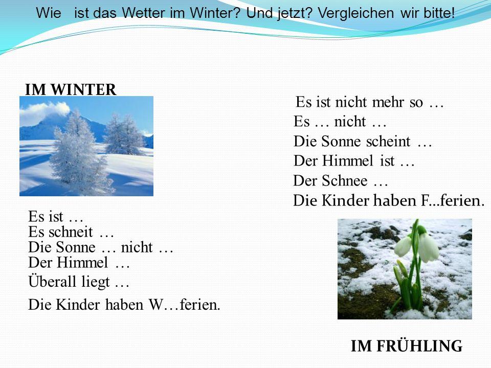 IM WINTER Wie ist das Wetter im Winter. Und jetzt.