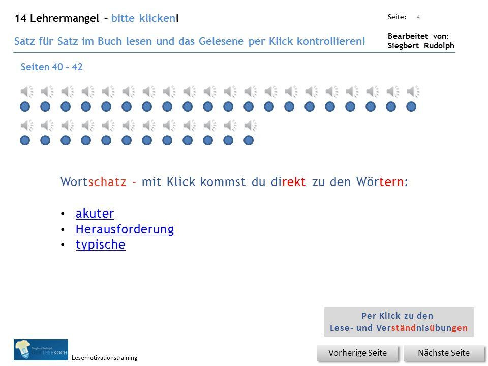 Übungsart: Seite: Bearbeitet von: Siegbert Rudolph Lesemotivationstraining 4 14 Lehrermangel – bitte klicken.
