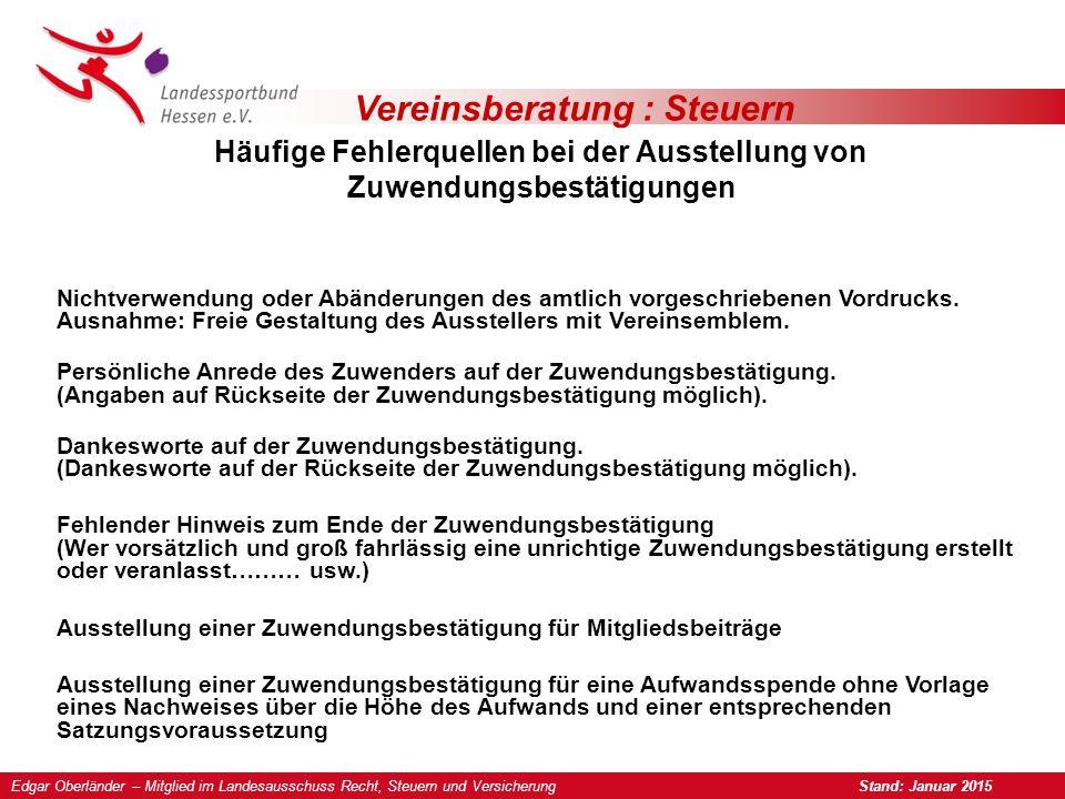 Vereinsberatung : Steuern Häufige Fehlerquellen bei der Ausstellung von Zuwendungsbestätigungen Nichtverwendung oder Abänderungen des amtlich vorgeschriebenen Vordrucks.