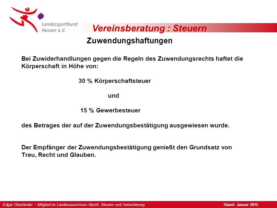 Vereinsberatung : Steuern Zuwendungsbestätigung Geldzuwendung Durch anklicken drucken möglich Edgar Oberländer – Mitglied im Landesausschuss Recht, Steuern und Versicherung Stand: Januar 2015
