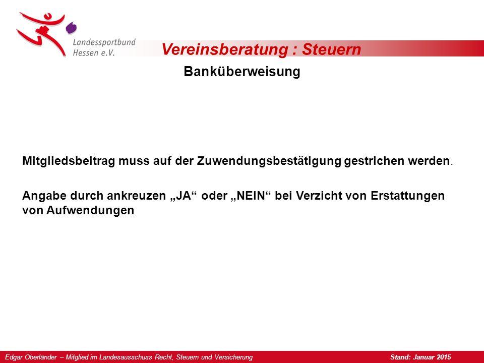 Vereinsberatung : Steuern Banküberweisung Mitgliedsbeitrag muss auf der Zuwendungsbestätigung gestrichen werden.