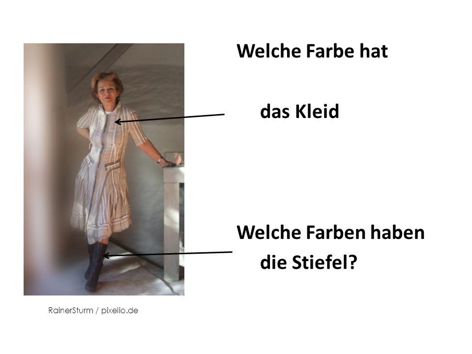 Welche Farbe hat das Kleid Welche Farben haben die Stiefel RainerSturm / pixelio.de